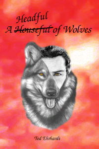 Book: A Headful of Wolves The Story of two People sharing their Home and Lives with Wolves